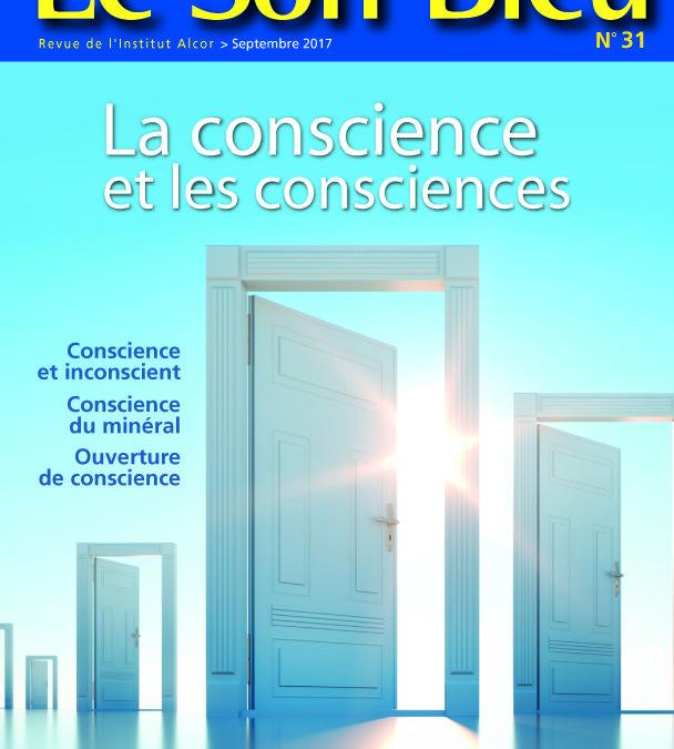 Le Son Bleu N31 – La conscience et les consciences – sept 2017