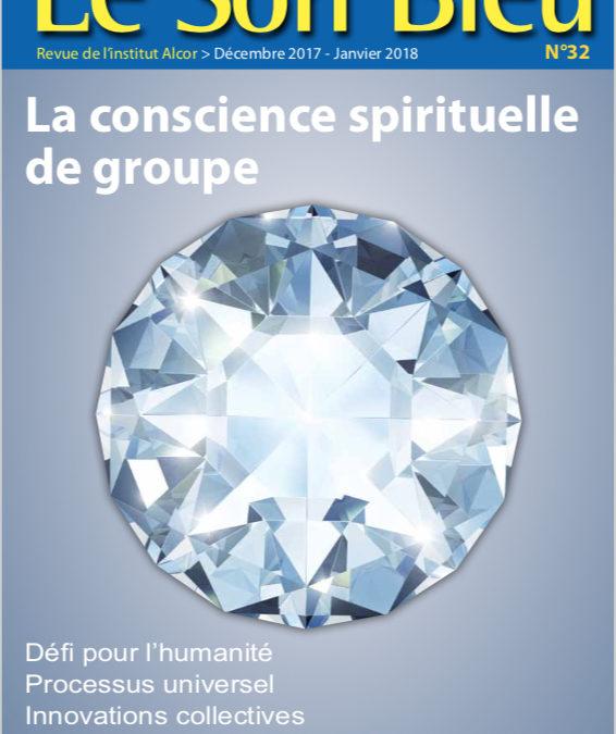 Le Son Bleu N32 – La conscience spirituelle de groupe – janvier 2018