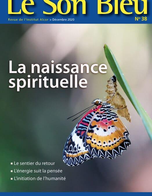 Le Son Bleu N38 – La naissance spirituelle – décembre 2020